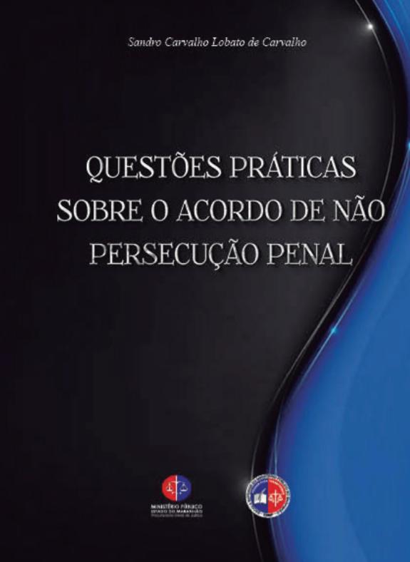 Questões Práticas sobre o Acordo de Não Persecução Penal