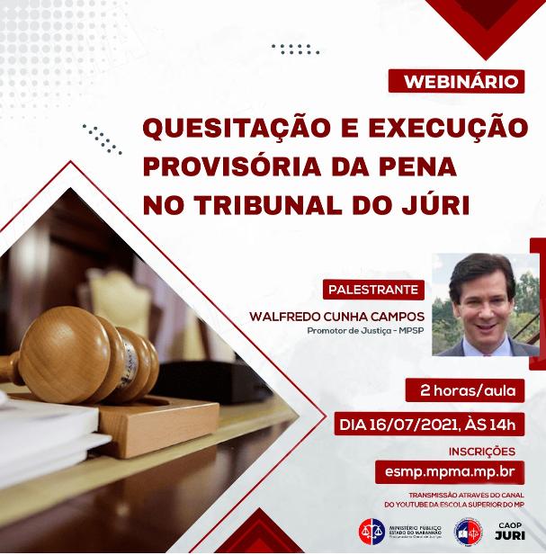 """Webinar no MPMA sobre """"Quesitação e Execução Provisória da Pena no Tribunal do Júri"""