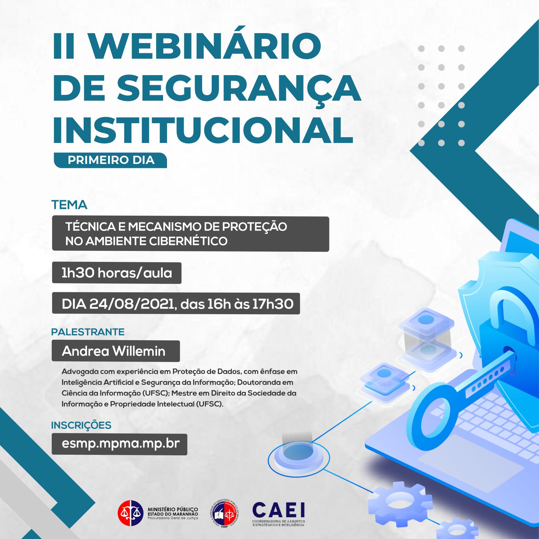 II WEBINÁRIO DE SEGURANÇA INSTITUCIONAL DO MPMA - Técnica e Mecanismo de Proteção no Ambiente Cibernético
