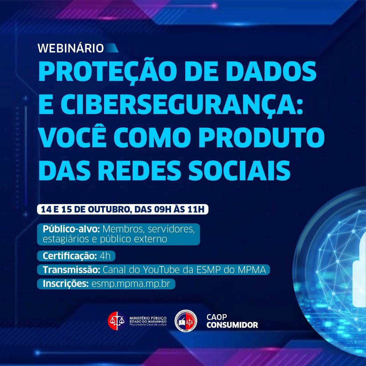 """WEBINÁRIO """"PROTEÇÃO DE DADOS E CIBERSEGURANÇA: você como produto das redes sociais"""""""